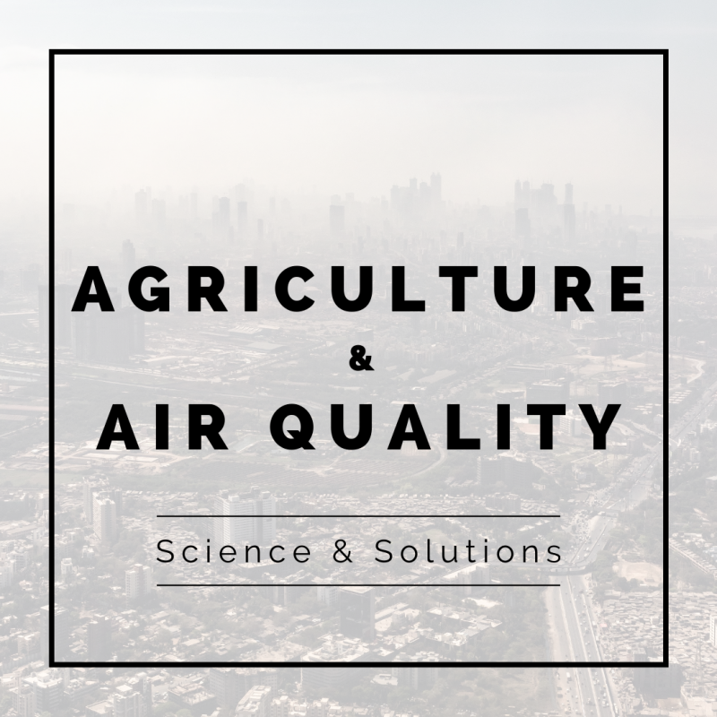 Agriculture and Air Quality: Science and Solutions