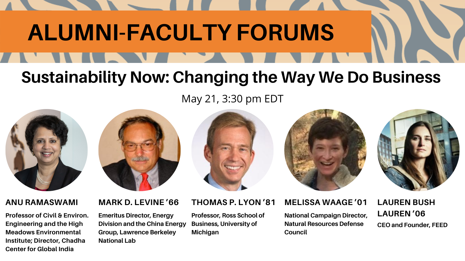Alumni Faculty Forums: Sustainability Now, May 21, 3:30 pm EDT. Photos and titles of speakers also listed below